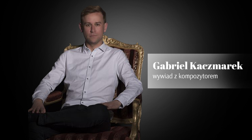 Poznański kompozytor Gabriel Kaczmarek