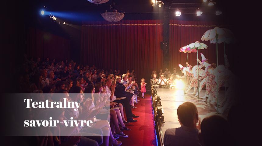 Jak zachowywać się w teatrze? Teatralny savoir-vivre