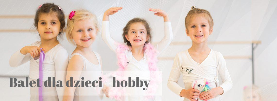 Balet dla najmłodszych jako pasja i hobby